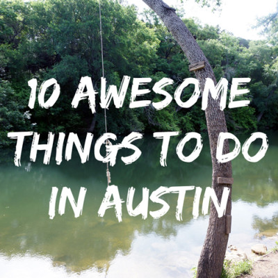 10 Things To Do in Austin!