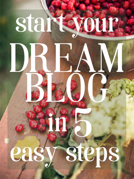 Today's the day! Learn how to start your DREAM BLOG in just 5 easy steps!