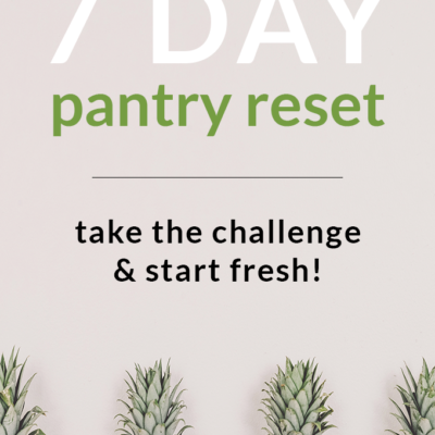 7 Day Pantry Reset