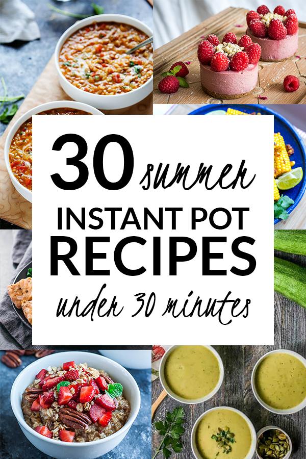 30 Summer Instant Pot Recipes Under 30 Minutes!