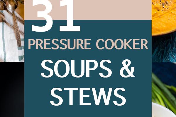 31 Pressure Cooker Soups & Stews for October