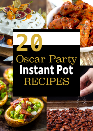 20 Instant Pot Recipes for your Oscars Viewing Party
