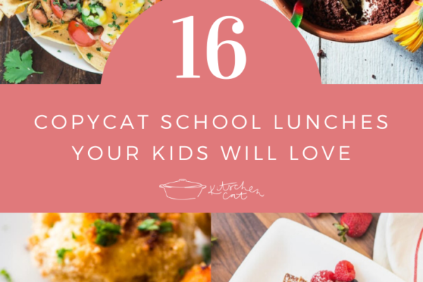 16 Copycat School Lunches Your Kids Will Love